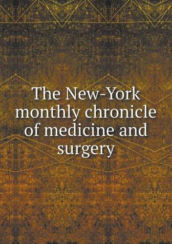 The New-York monthly chronicle of medicine and surgery ebook