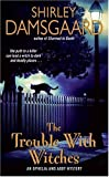 The Trouble with Witches by Shirley Damsgaard front cover