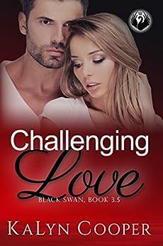 Challenging Love: Katlin & Alex Novella 3.5 (Black Swan series Book 6) by [Cooper, KaLyn]