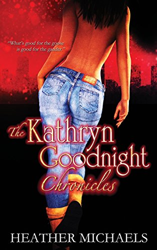 The Kathryn Goodnight Chronicles by CreateSpace Independent Publishing Platform