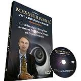 MESMERISMUS - Ipnosi e Mesmerismo in Immagini - Videocorso Pratico