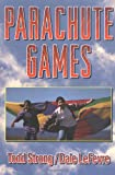 Parachute Games, Todd Strong and Dale LeFevre, 087322793X