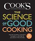 img - for The Science of Good Cooking: Master 50 Simple Concepts to Enjoy a Lifetime of Success in the Kitchen (Cook's Illustrated Cookbooks) book / textbook / text book