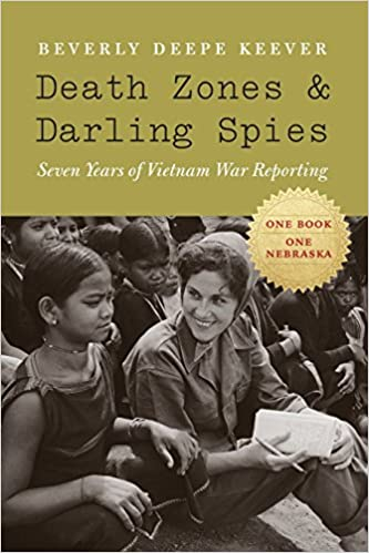 Death zones and darling spies seven years of vietnam war reporting death zones and darling spies seven years of vietnam war reporting studies in war society and the military beverly deepe keever 9780803222618 fandeluxe Images