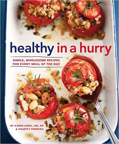 Healthy in a Hurry: Easy, Good-For-You Recipes for Every Meal of the Day