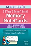 Mosby's OB/Peds and Women's Health Memory NoteCards: Visual, Mnemonic, and Memory Aids for Nurses, 1e