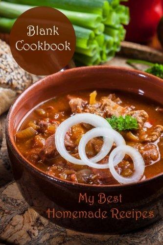 Blank Cookbook: My Best Homemade Recipes (Blank Cookbooks) (Volume 25)