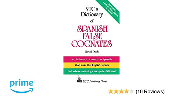 Amazon Com Ntc S Dictionary Of Spanish False Cognates