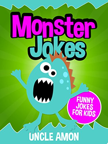 Monster Jokes for Kids (Funny Jokes for Kids): Funny and Hilarious Monster Jokes]()