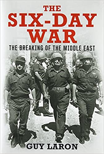 The Six-Day War: The Breaking of the Middle East: Amazon co uk: Guy