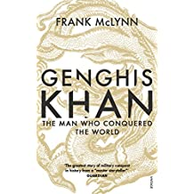 Genghis Khan: The Man Who Conquered the World