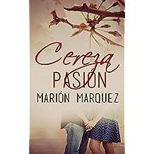 Cereza pasión (Spanish Edition)