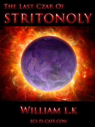 The Last Czar of Stritonoly - William L. K. - Google Книги