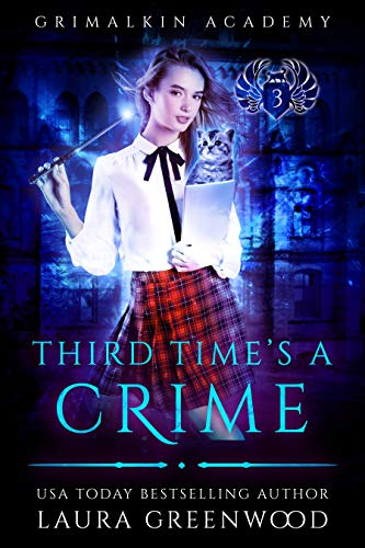 Third Time's A Crime Grimalkin Academy Kittens Laura Greenwood reverse harem academy