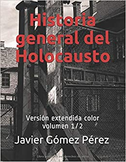 Historia general del Holocausto: Versión extendida color volumen 1 ...
