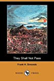 They Shall Not Pass, Frank H. Simonds, 1409970957