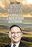 Without Reservation: Benjamin Reifel and American
