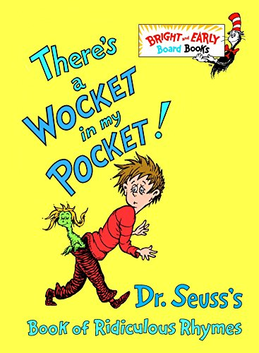There's a Wocket in My Pocket! (Dr. Seuss's Book of Ridiculous Rhymes)