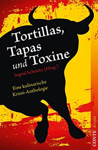 Tortillas, Tapas und Toxine: Eine kulinarische Krimi-Anthologie (German Edition)