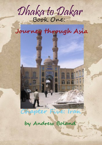 Dhaka to Dakar:Journey Through Asia - Chapter 5: Iran