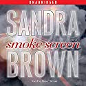 Smoke Screen: A Novel Audiobook by Sandra Brown Narrated by Victor Slezak