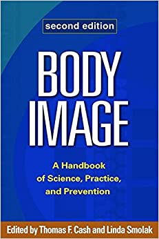 Book Body Image, Second Edition: A Handbook of Science, Practice, and Prevention