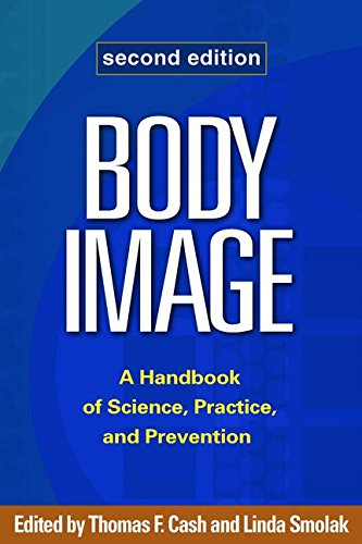 Body Image, Second Edition: A Handbook of Science, Practice, and Prevention by Guilford Publications