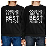 365 Printing Cousins Are The Best Friends Black Cute Family Matching Sweatshirts