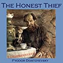 The Honest Thief Audiobook by Fyodor Dostoyevsky Narrated by Cathy Dobson