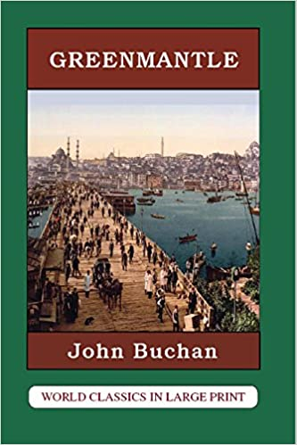 Download di ebook di Google Greenmantle (World Classics in Large Print, British Authors) by John Buchan PDF