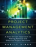 Project Management Analytics: A Data-Driven