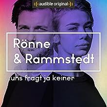 Rönne & Rammstedt. Uns fragt ja keiner (Original Podcast) Radio/TV von  Rönne & Rammstedt. Uns fragt ja keiner Gesprochen von: Ronja von Rönne, Tilman Rammstedt