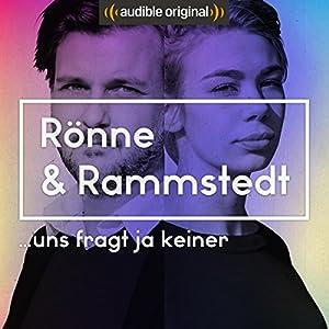 Rönne & Rammstedt. Uns fragt ja keiner (Original Podcast) Radio/TV