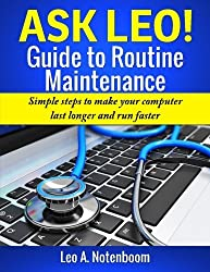 The Ask Leo! Guide to Routine Maintenance by Leo A Notenboom (2013-10-12)