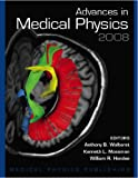 Advances in Medical Physics : 2008, , 1930524382