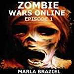 Zombie Wars Online: Episode 1 | Marla Braziel