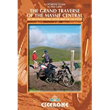 The Grand Traverse of the Massif Central: By Mountain Bike, Road Bike or On Foot