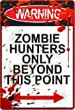Warning Zombie Hunters Only Beyond This Point Embossed Tin Sign Tin Sign , 8x12