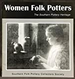 img - for Women Folk Potters the Southern Pottery Heritage (Volume 1) book / textbook / text book