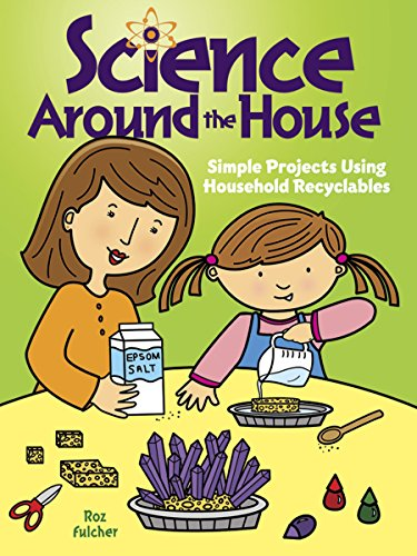 Science Around the House: Simple Projects Using Household Recyclables (Dover Children's Science Books) (Dover Planter)