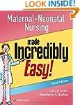 Maternal-Neonatal Nursing Made Incred...