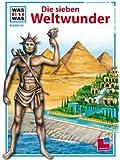 Was ist was, Band 081: Die sieben Weltwunder