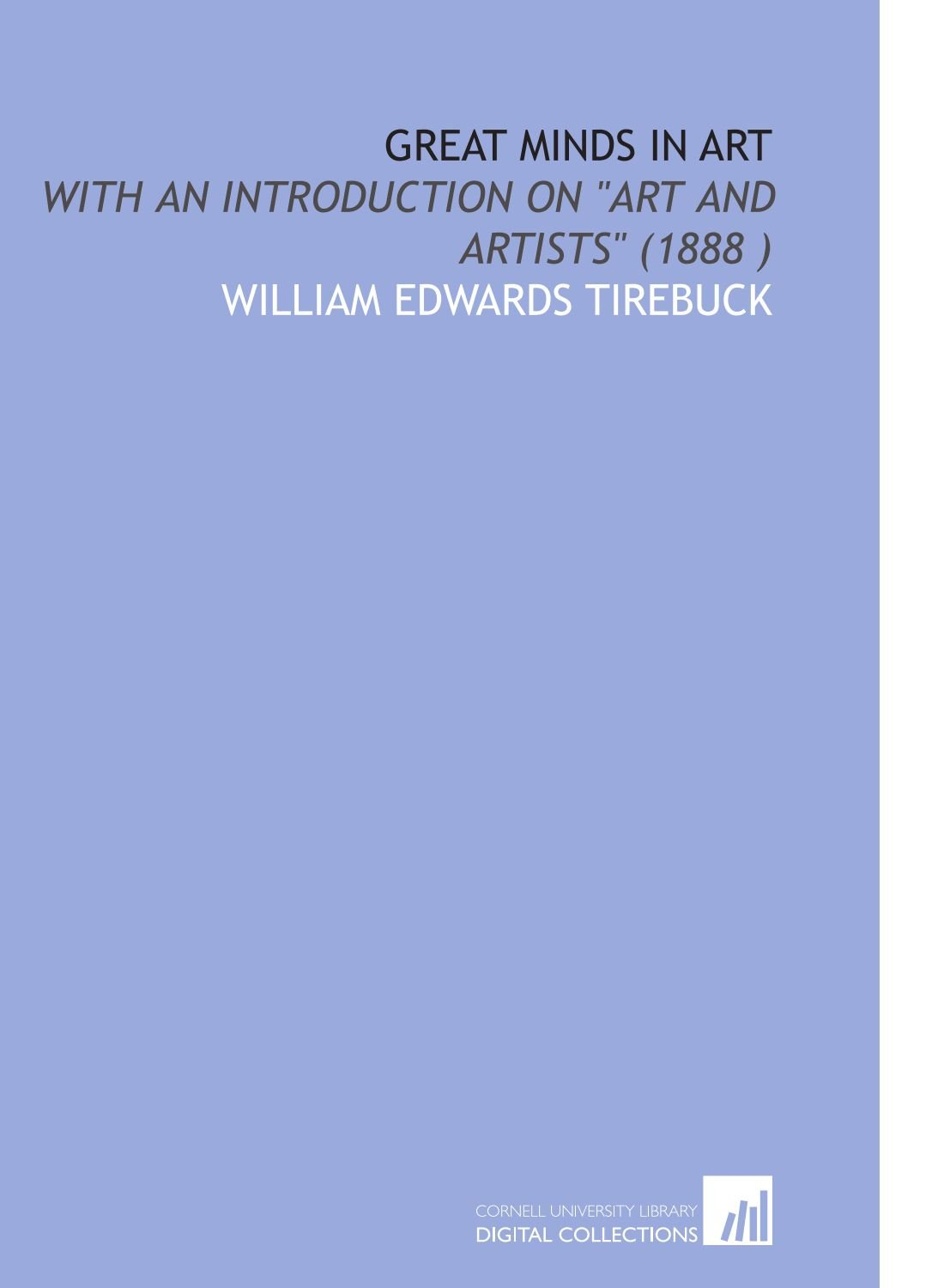 "Read Online Great Minds in Art: With an Introduction on ""Art and Artists"" (1888 ) pdf epub"