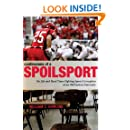 Confessions of a Spoilsport: My Life and Hard Times Fighting Sports Corruption at an Old Eastern University (Penn State Press)
