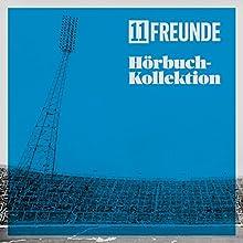 11FREUNDE Hörbuch-Kollektion Hörbuch von 11FREUNDE Gesprochen von: Jens Kirschneck, Philipp Köster