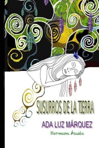 Susurros de la tierra  [Márquez, Ada Luz] (Tapa Blanda)