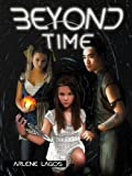 Beyond Time: Book III (Beyond Earth Series 3)