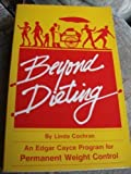 img - for Beyond Dieting: An Edgar Cayce Program for Permanent Weight Control by Lin Cochran (1983-06-02) book / textbook / text book
