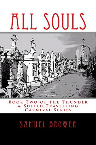 All Souls (The Thunder & Shield Travelling Carnival Book 2)