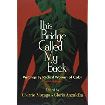 This Bridge Called My Back Fourth Edition Writings By Radical Women Of Color